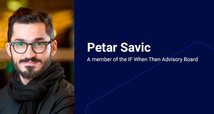 Petar Savic — a member of the IF When Then Advisory Board