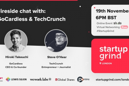 Startup Grind London: Steve O'Hear (TechCrunch) and Hiroki Takeuchi (CEO of GoCardless)