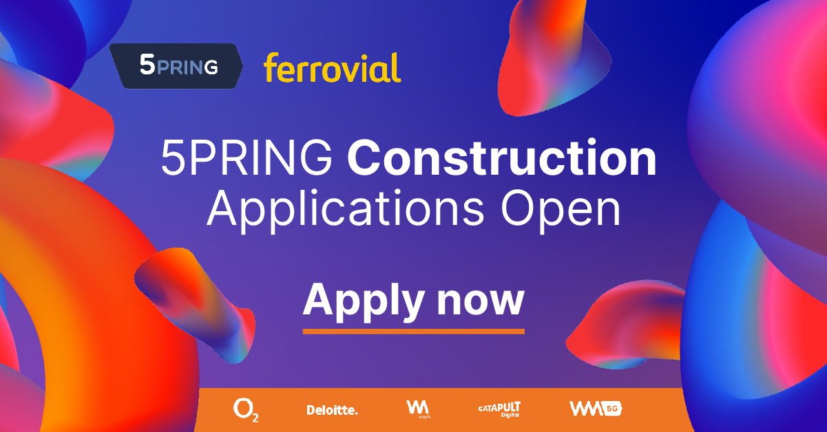 5PRING Construction Open Call in partnership with Ferrovial, Eurovia and Transport for West Midlands